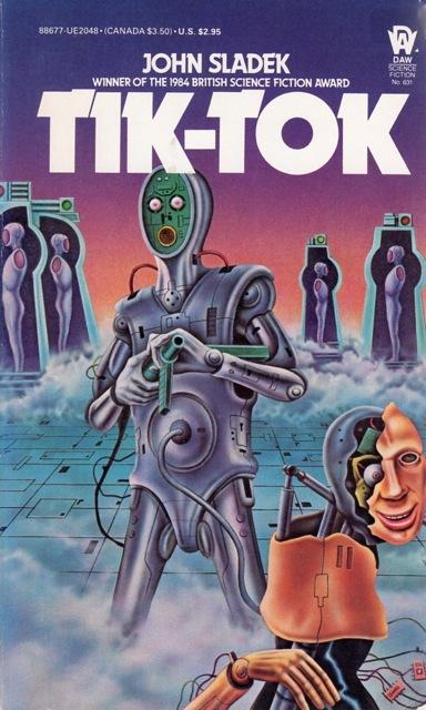 Tik-Tok - John Sladek; DAW, 1985  cover art: Peter Gudynas