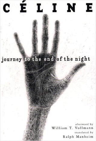 The Journey to the End of the Night - L-F Céline.