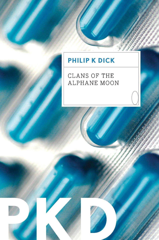 Clans of the Alphane Moon - PKD; Mariner Books