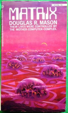 Matrix - Douglas R. Mason; Ballantine, 1970; cover: Paul Lehr