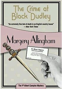 The Crime at Black Dudley - Margery Allingham; Felony & Mayhem, 2006