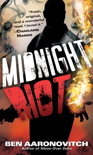 Midnight Riot - Ben Aaronovich; 2011, Del Rey