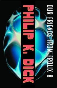 Our Friends From Frolix 8 - PKD; Vintage Books, 2003