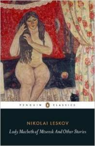 Lady Macbeth of Mtsensk District - Nikolai Leskov; Penguin Classics