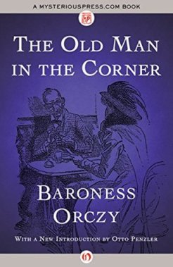 The Old Man in the Corner - Baroness Orczy