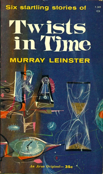 Twists in Time - Murray Leinster; Avon 1960