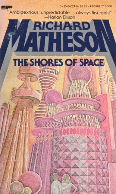 The Shores of Space - R. Matheson; Berkley, 1979