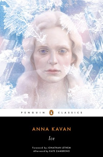 Ice by Anna Kavan; Penguin Classics
