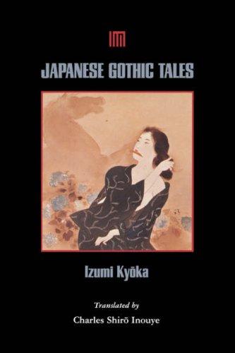 """""""Japanese Gothic Tales"""" - Izumi Kyoka; University of Hawai'i Press, 1996"""